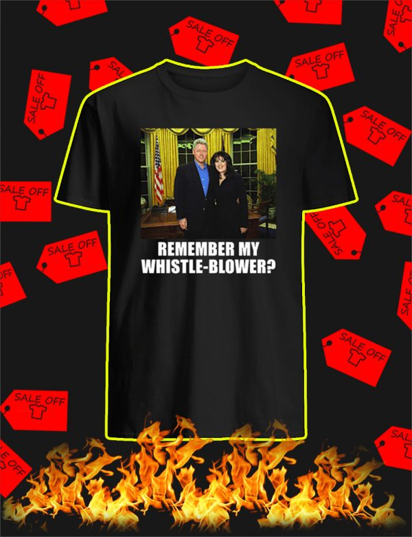 Remember My Whistle-Blower shirt