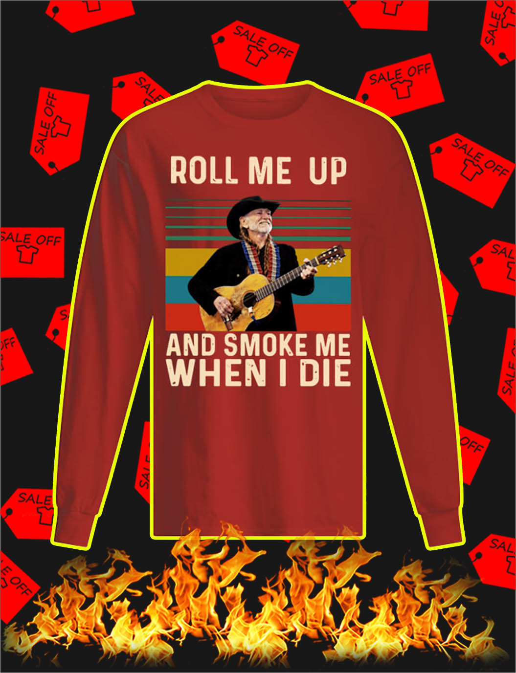 Roll Me Up And Smoke Me When I Die longsleeve tee