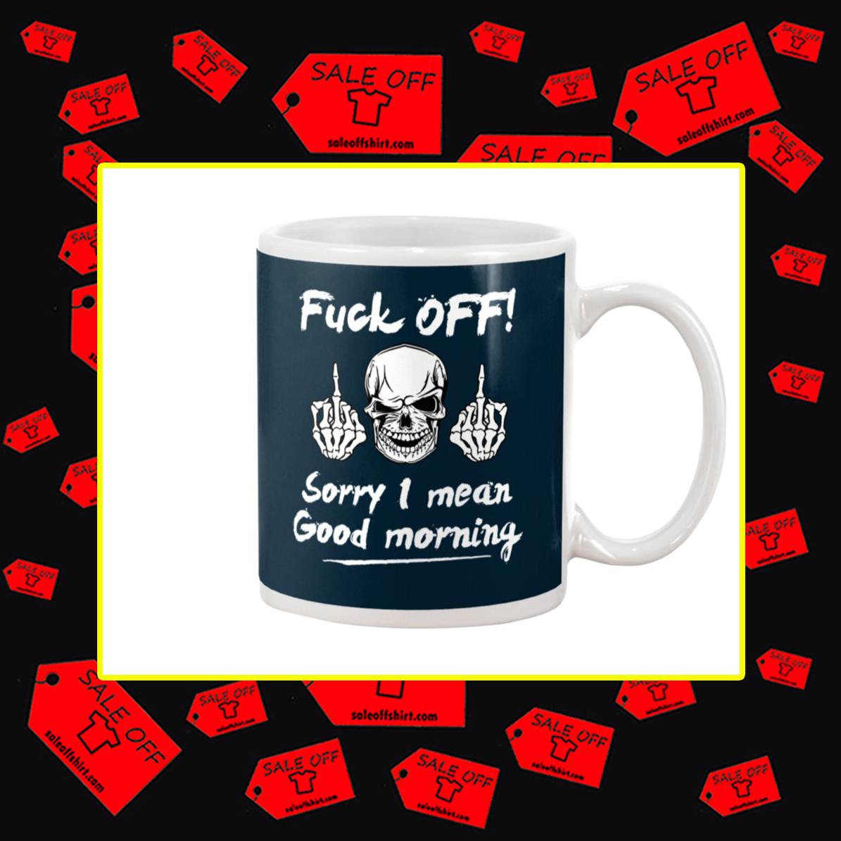 Skull Fuck Off Sorry I Mean Good Morning Mug- navy