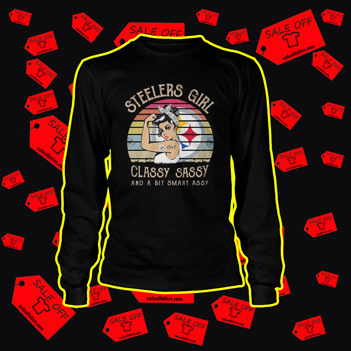 Steelers Girl Classy Sassy And A Bit Smart Assy longsleeve tee