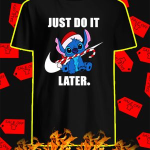 Stitch Just Do It Later Christmas shirt