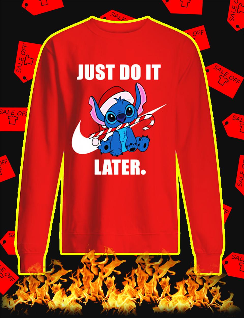 Stitch Just Do It Later Christmas sweatshirt