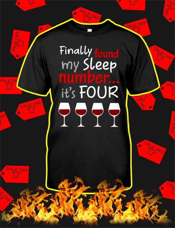 Finally Found My Sleep Number It's Four Wine shirt