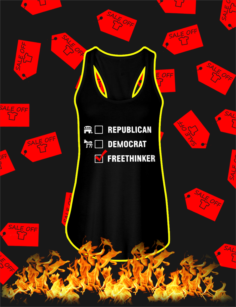 Freethinker Not A Republican or Democrat flowy tank