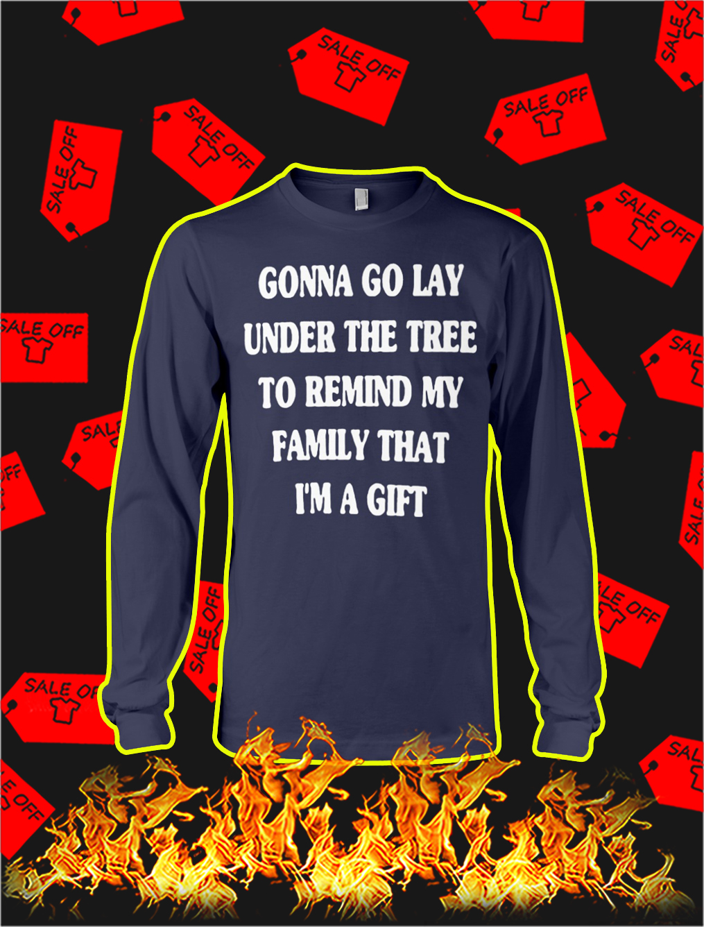 Gonna Go Lay Under The Tree To Remind My Family That I'm A Gift Long Sleeve T-shirt- navy