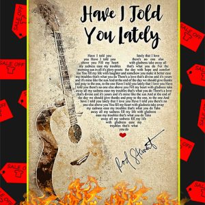 Have I Told You Lately Poster
