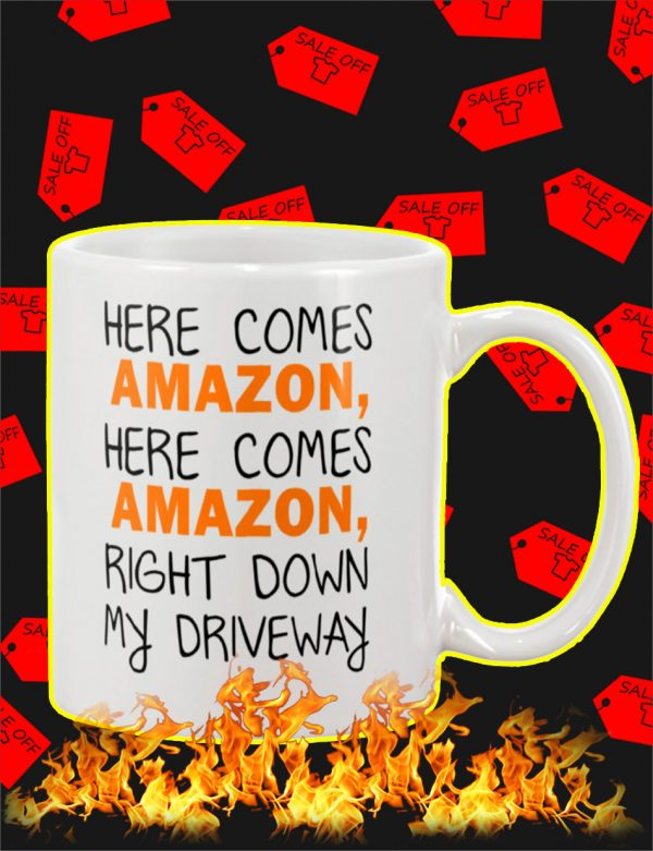 Here Comes Amazon Right Down My Driveway Mug