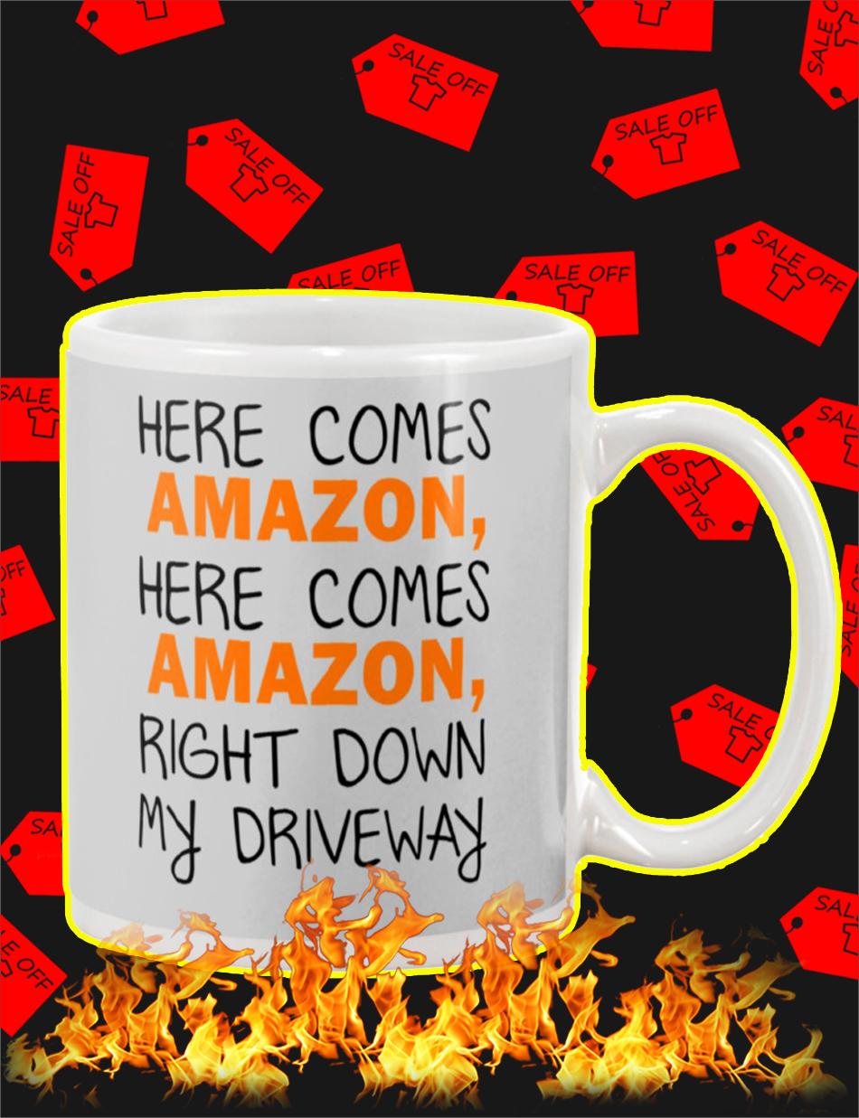 Here Comes Amazon Right Down My Driveway Mug-ash