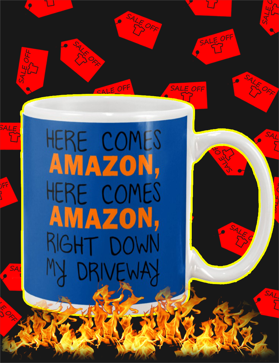 Here Comes Amazon Right Down My Driveway Mug-blue
