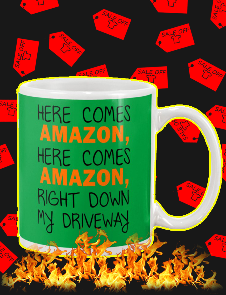 Here Comes Amazon Right Down My Driveway Mug-green