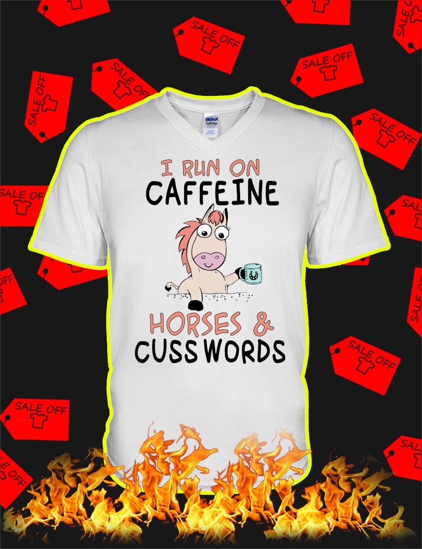 I Run On Caffeine and Horses and Cuss Words v-neck