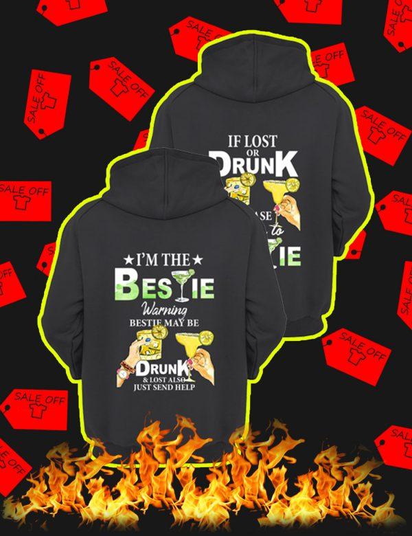 If Lost Or Drunk Please Return To Bestie – I'm The Bestie Warning Bestie May Be Drunk Hoodie (Back Version)