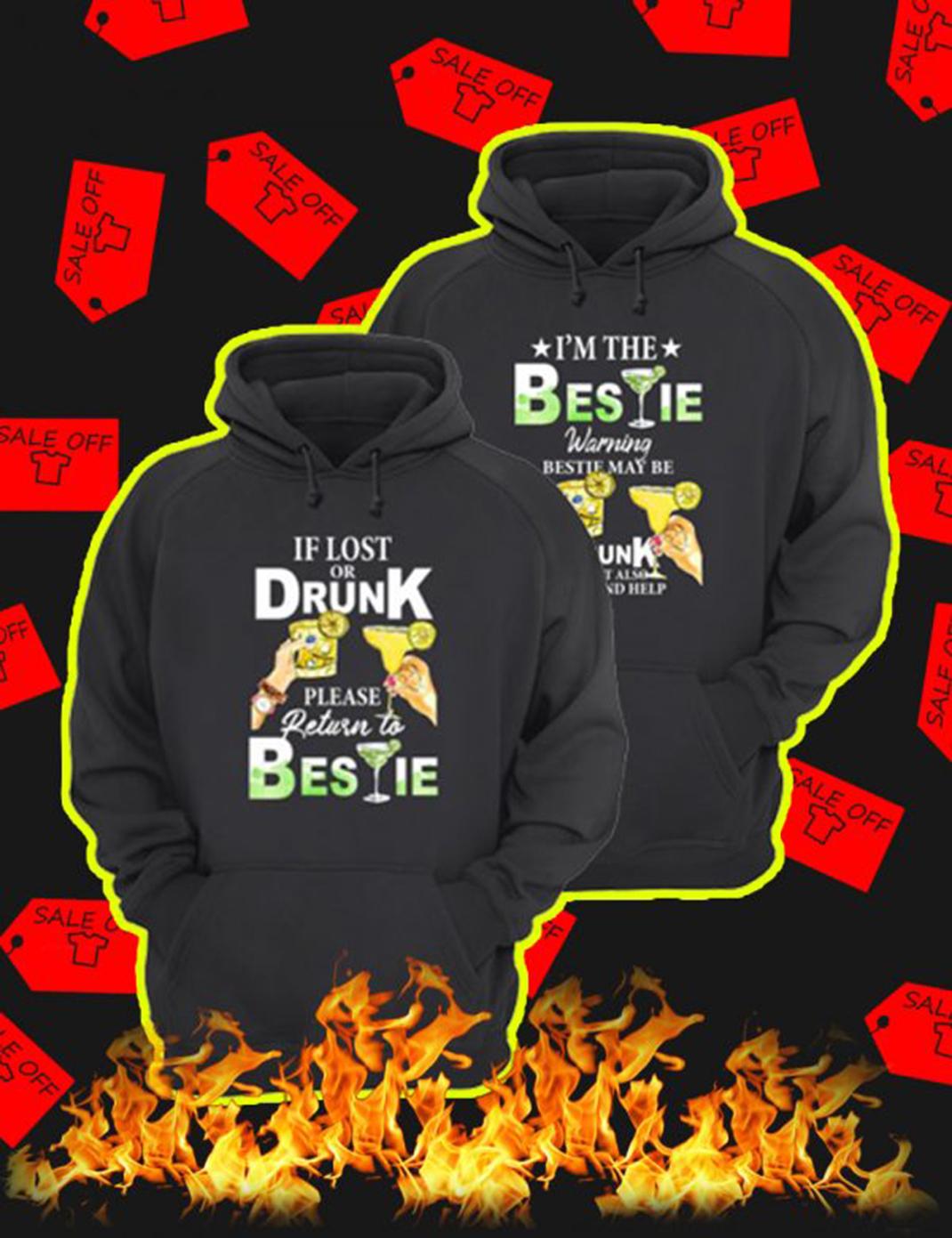 If Lost Or Drunk Please Return To Bestie – I'm The Bestie Warning Bestie May Be Drunk Hoodie