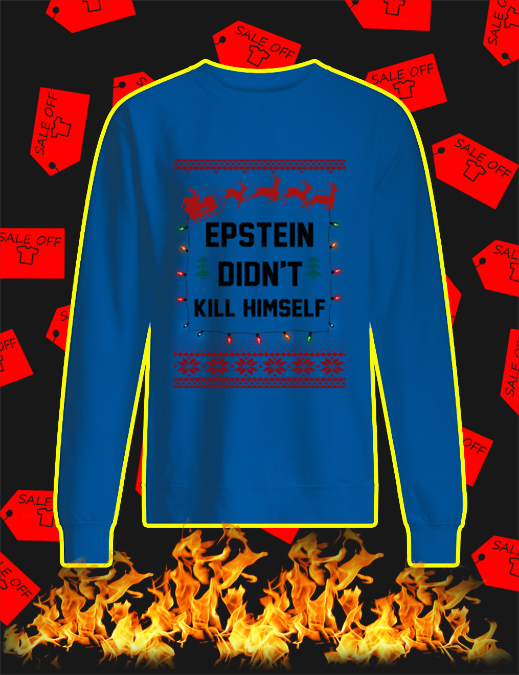 Jeffrey Epstein Didn't Kill Himself Christmas Sweater- blue