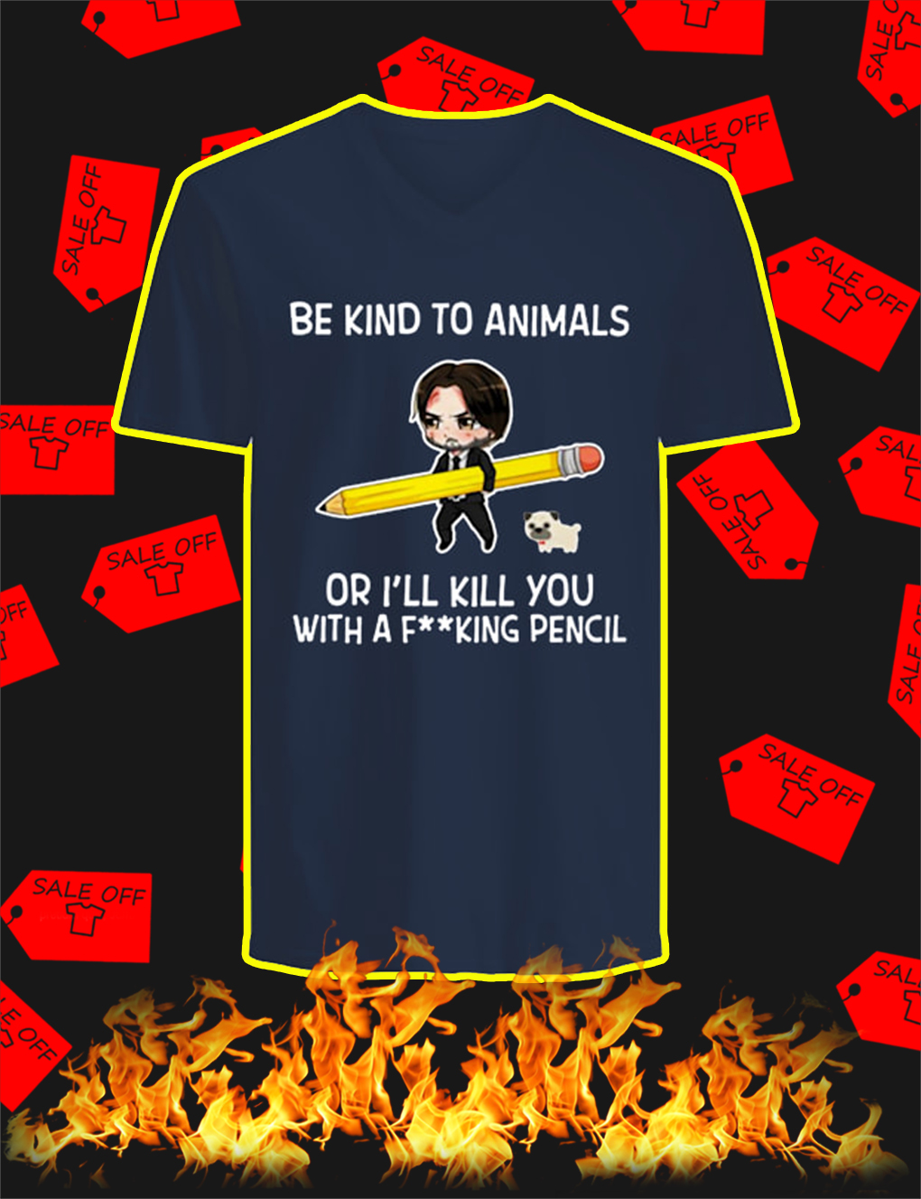 John Wick Be Kind To Animals Or I'll Kill You With A Fucking Pencil v-neck
