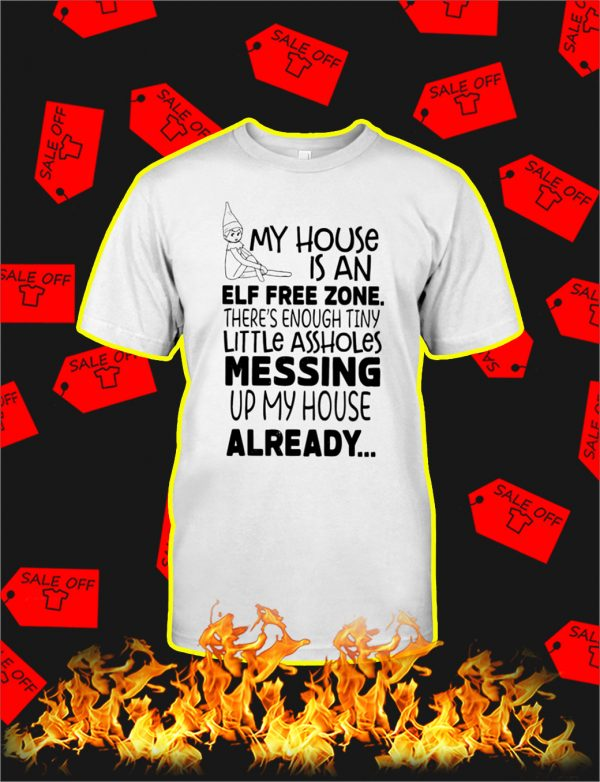 My House Is An Elf Free Zone shirt