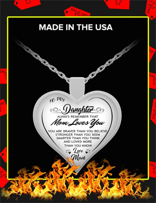 To My Daughter Always Remember That Mom Loves You Necklace