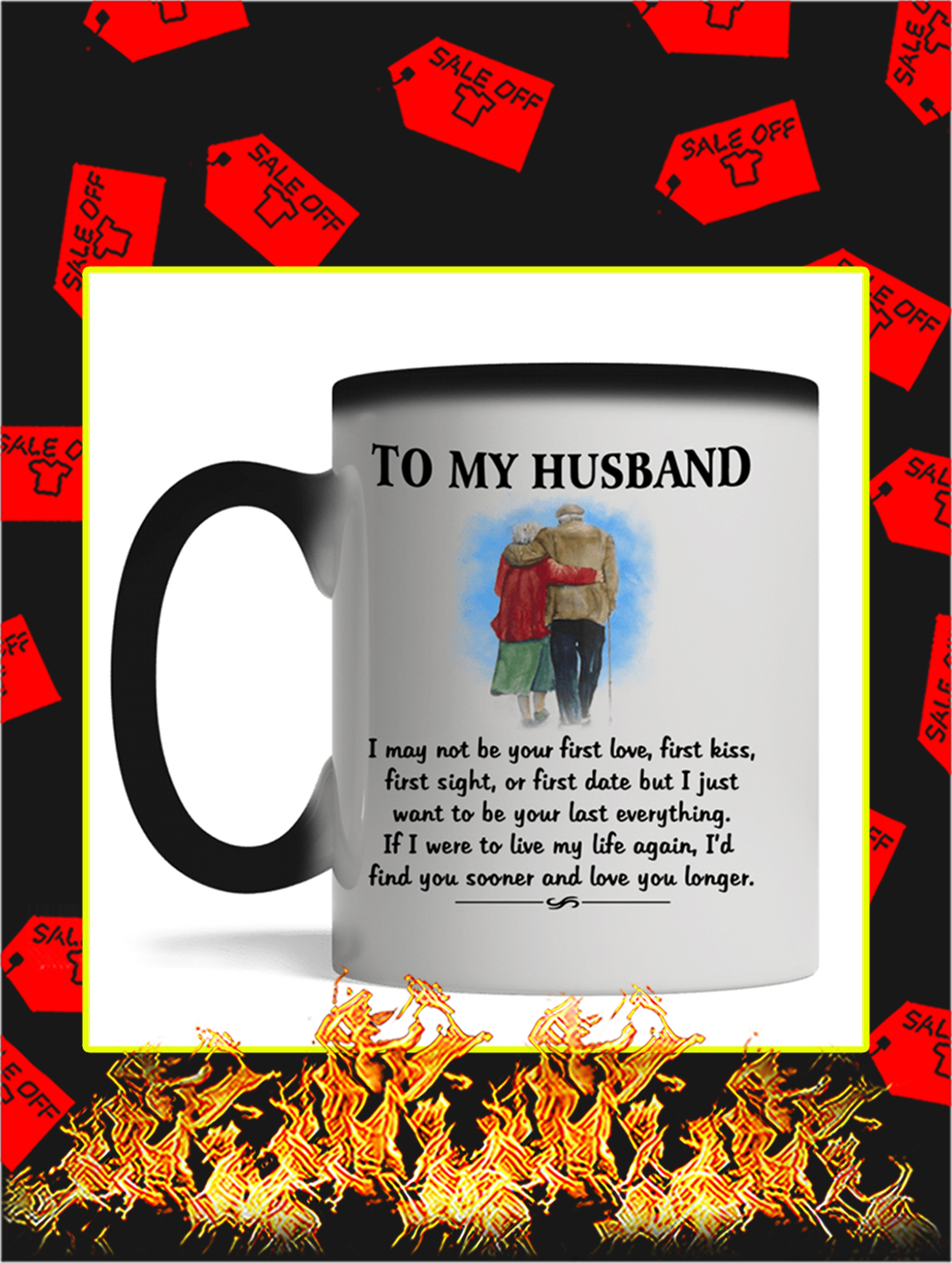 To My Husband I May Not Be Your First Love Mug- magic mug