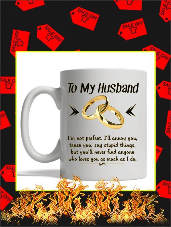 To My Husband I'm Not Perfect Mug