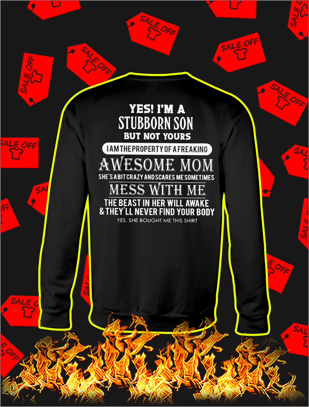 Yes I'm A Stubborn Son sweatshirt