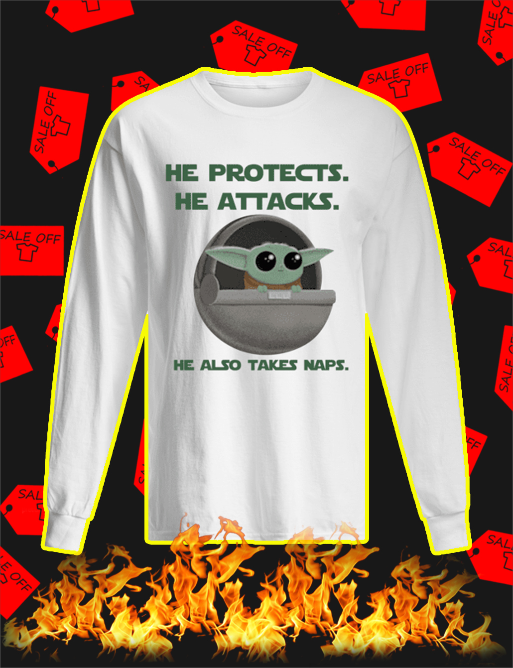 Yoda He Protects He Attacks He Also Takes Naps longsleeve tee