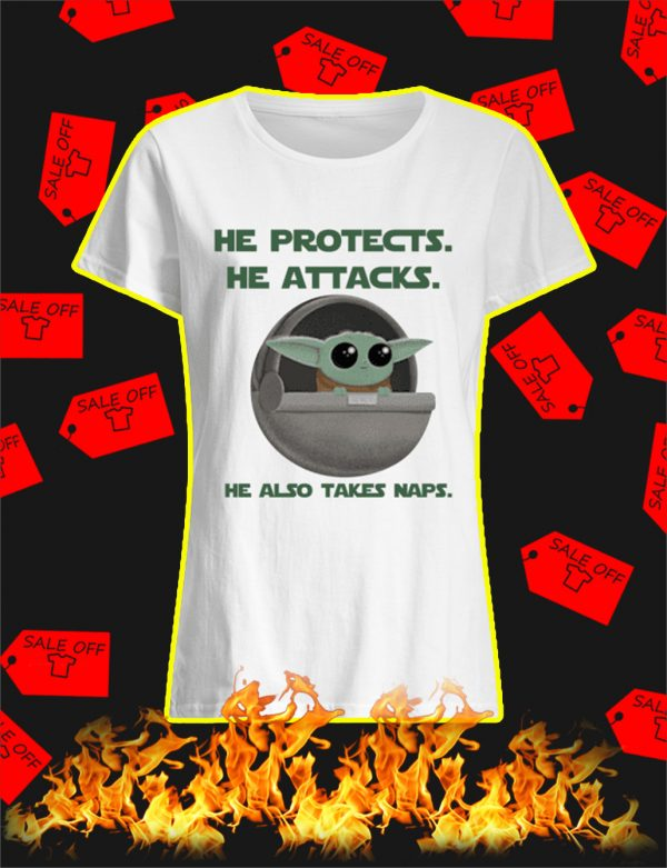 Yoda He Protects He Attacks He Also Takes Naps shirt