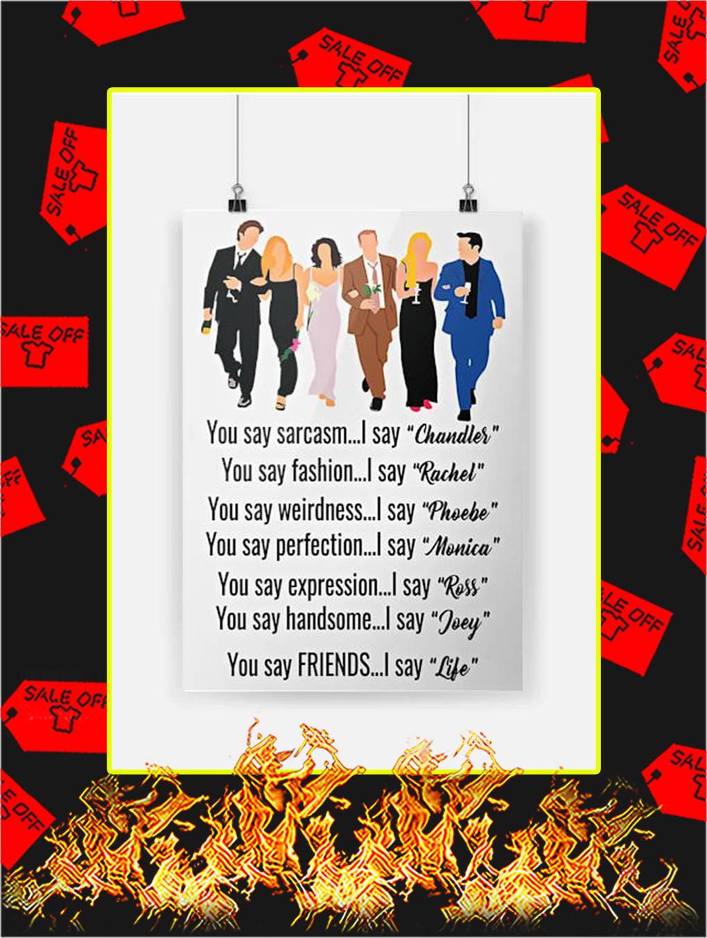 You Say Sarcasm I Say Chandler Poster - A4