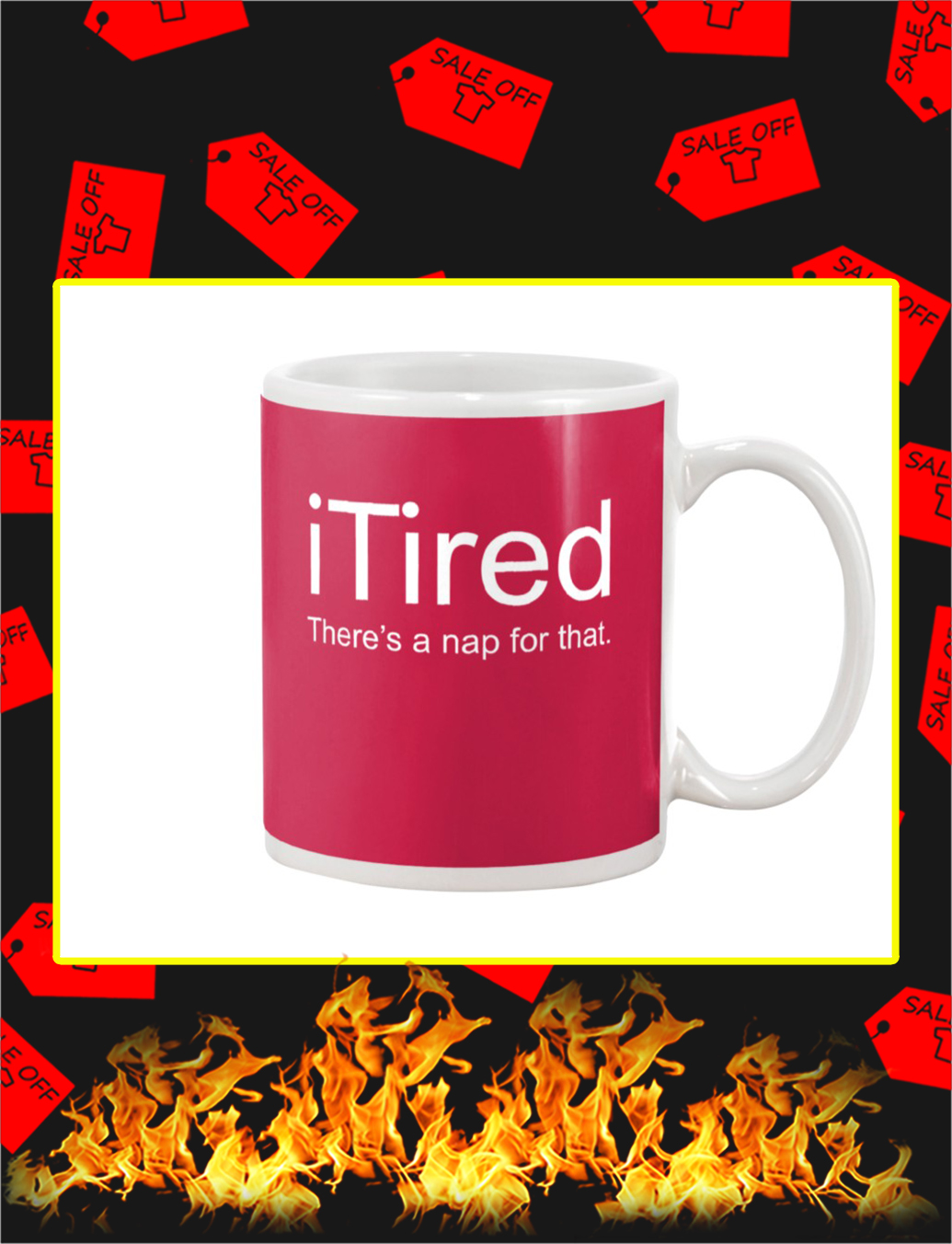 iTired There's A Nap For That Mug- true red