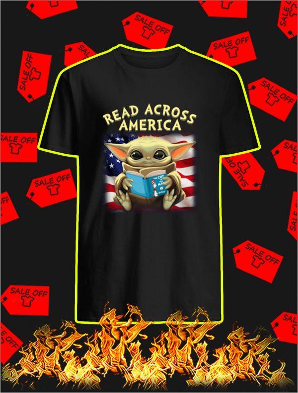 Baby Yoda Read Across America shirtBaby Yoda Read Across America shirt