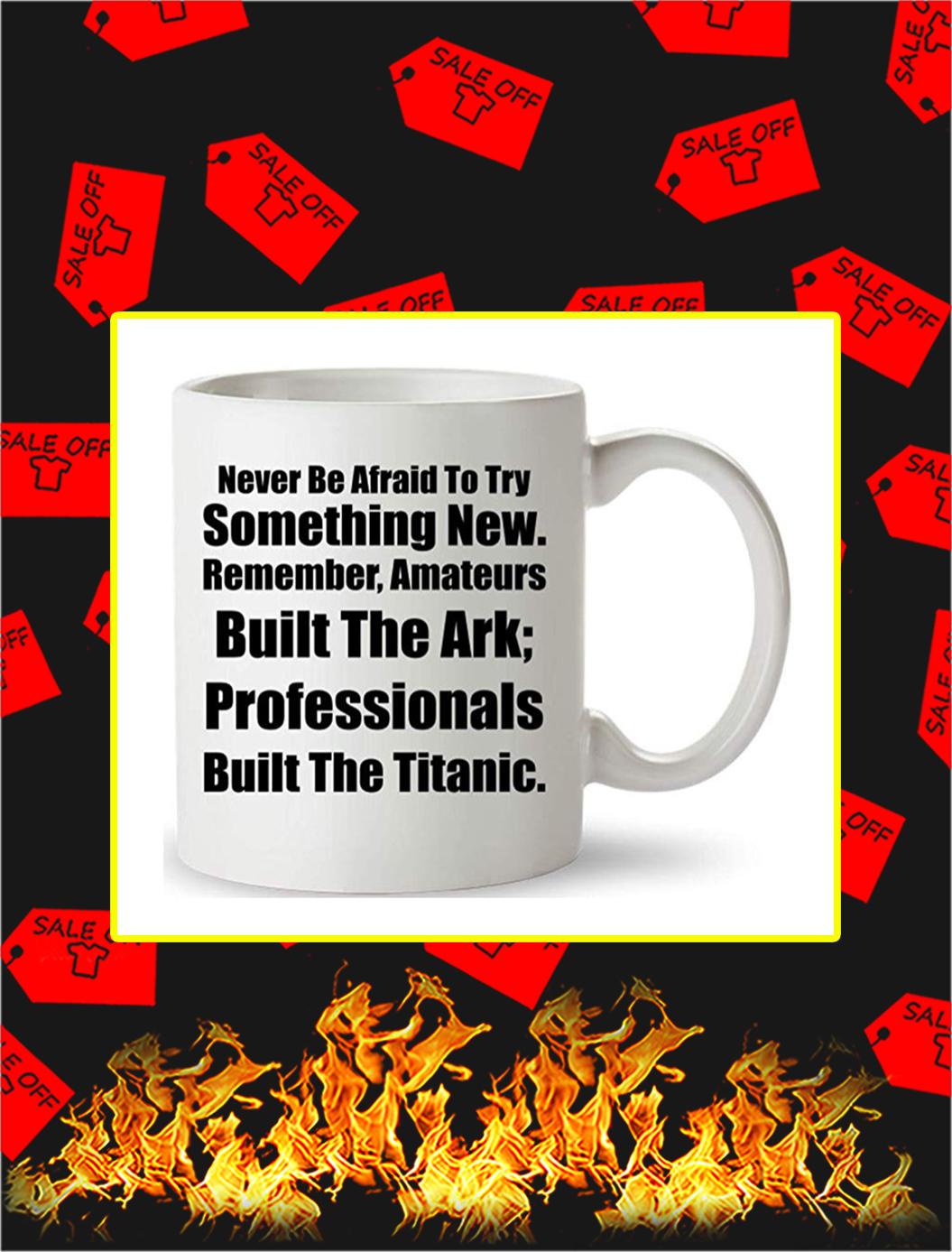 Never Be Afraid To Try Something New Mug - White