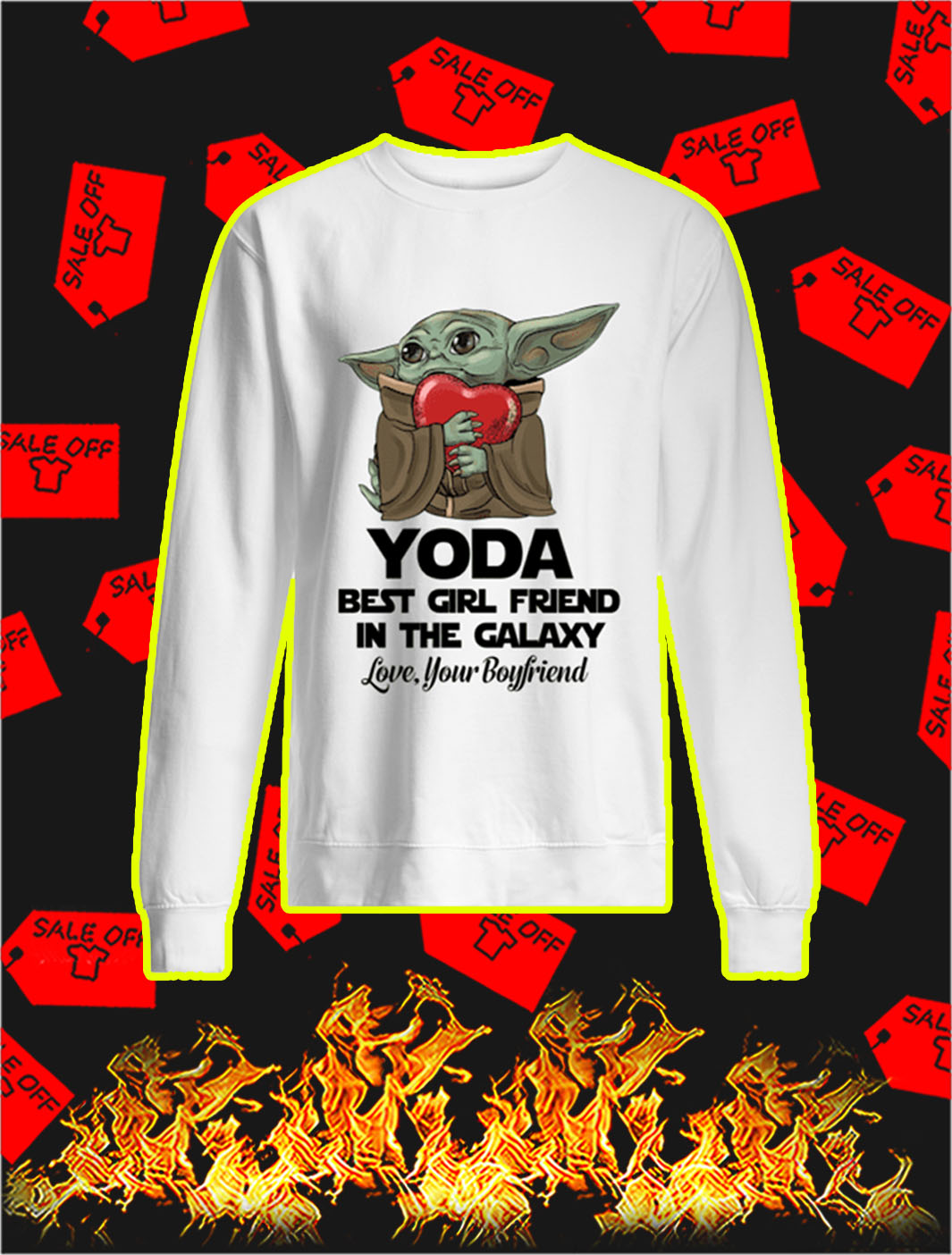 Yoda Best Girl Friend In The Galaxy Love Your Boyfriend sweatshirt