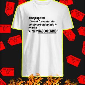 Arbejdsgiver Hvad Forventer Du Af Din Arbejdsplads T-Shirt