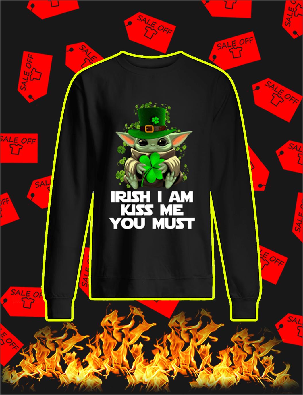 Baby Yoda Irish I Am Kiss Me You Must sweatshirtBaby Yoda Irish I Am Kiss Me You Must sweatshirt