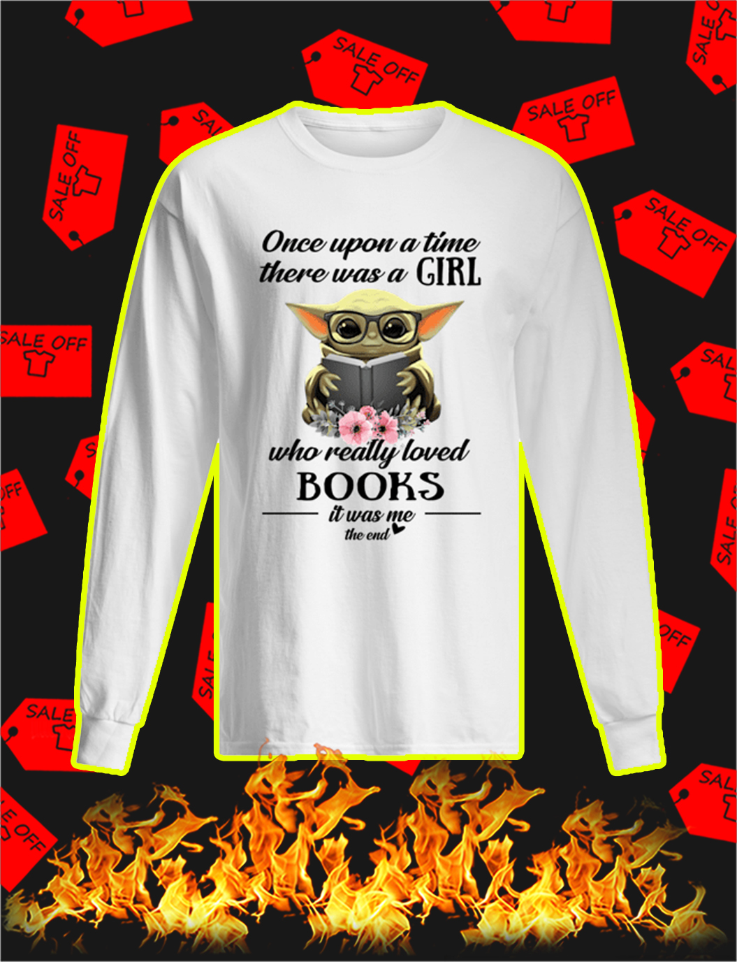 Baby Yoda Once Upon A Time There Was A Girl Who Really Loved Books longsleeve tee