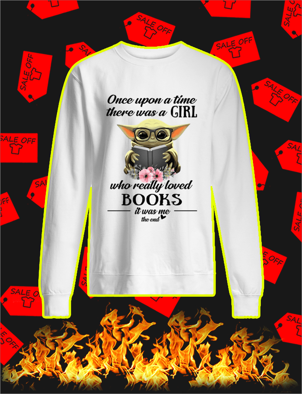 Baby Yoda Once Upon A Time There Was A Girl Who Really Loved Books sweatshirt