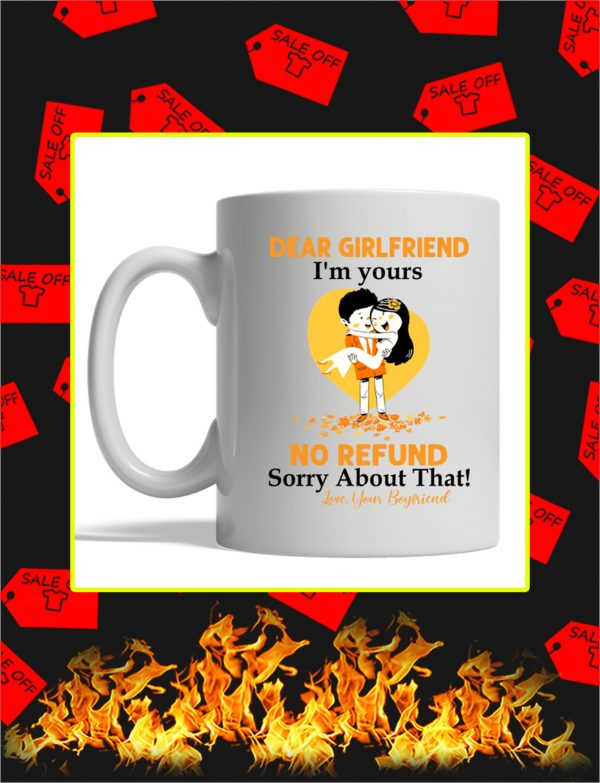 Dear Girlfriend I'm Your No Refund Sorry About That Mug