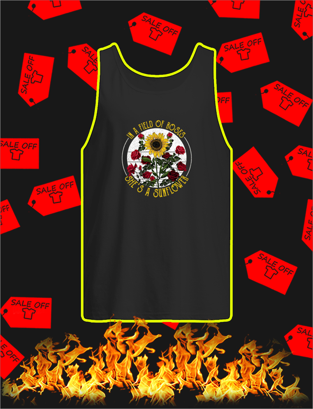 In A Field Of Roses She's A Sunflower tank top