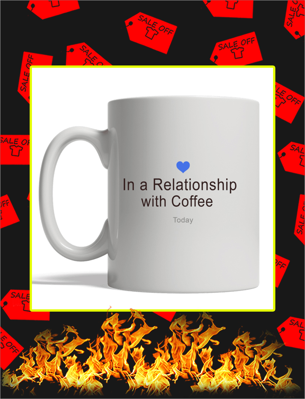 In A Relation Ship With Coffee Today Mug- white