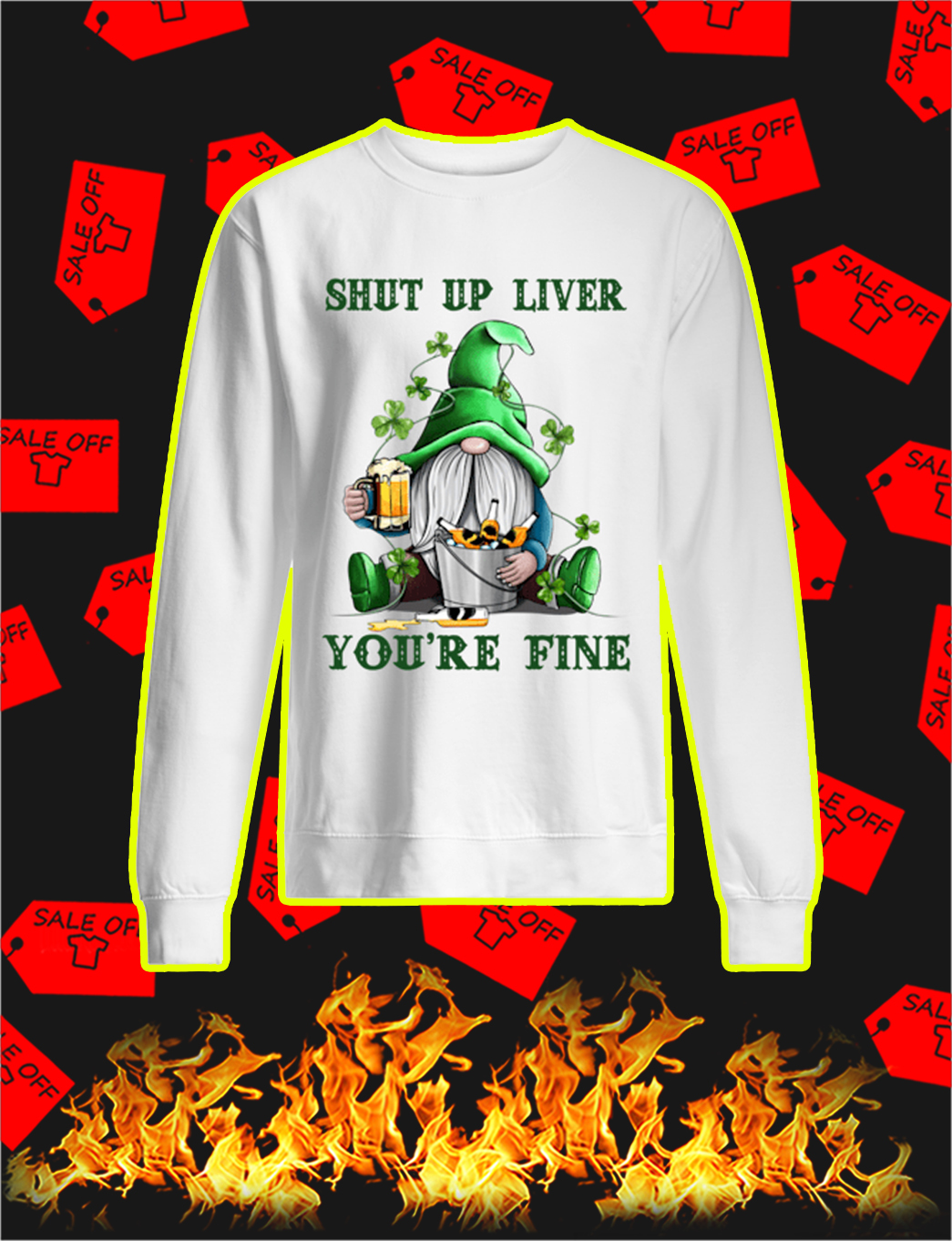 Irish Gnome Shut Up Liver You're Fine sweatshirt