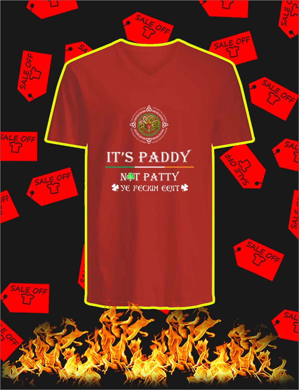 It's Paddy Not Patty Ye Feckin Eejit v-neck