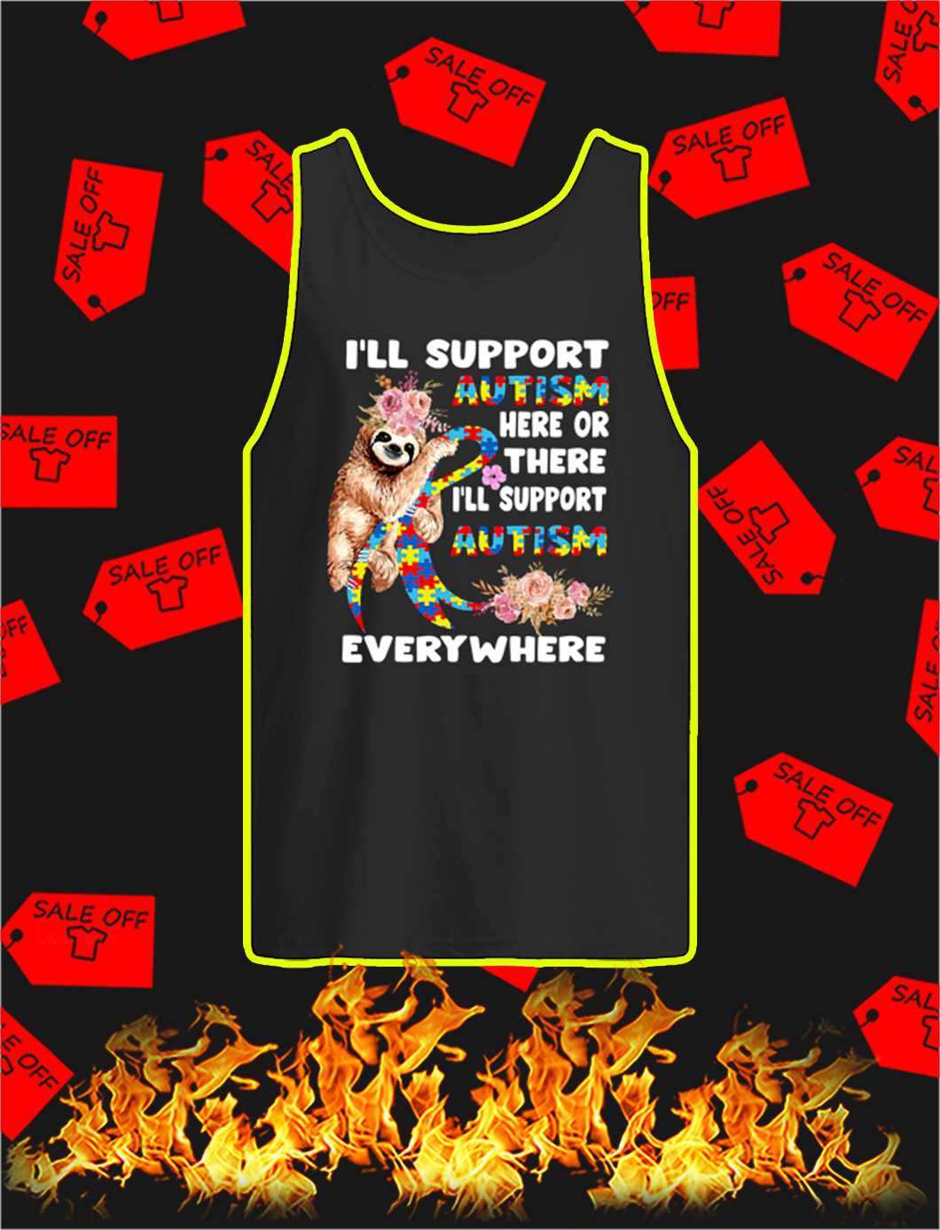 Sloth I'll Support Autism Here Or There I'll Support Autism Everywhere tank top
