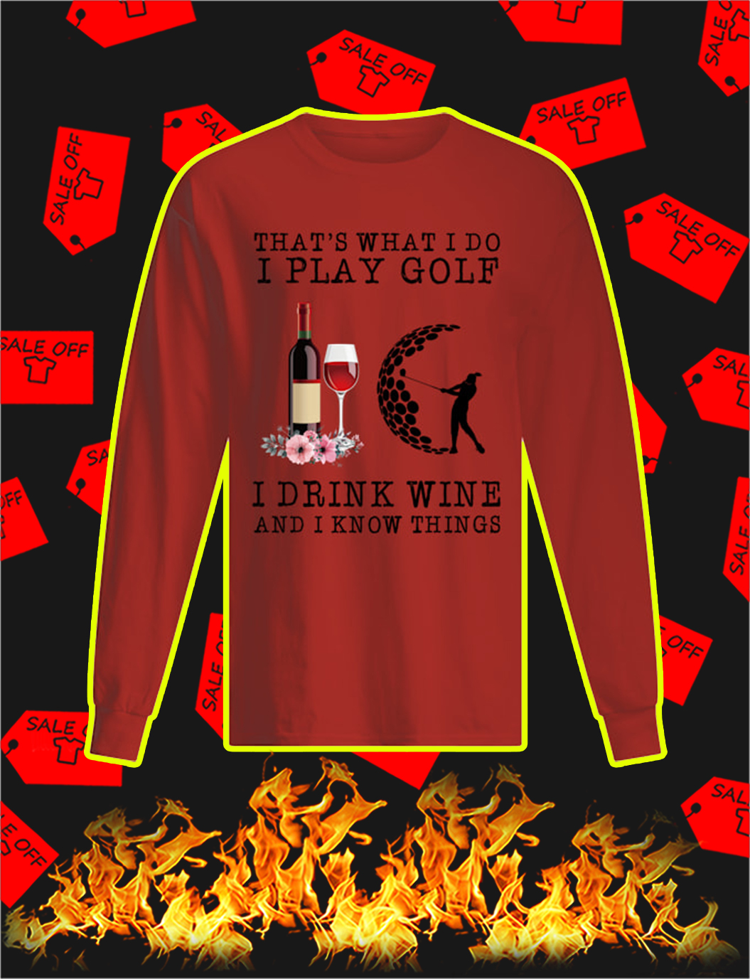 That's What I Do I Play Golf I Drink Wine And I Know Things longsleeve tee
