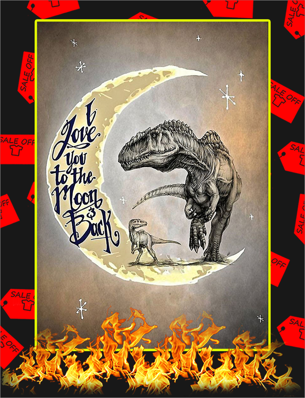 Dinosaurs I Love You To The Moon And Back Poster - A1