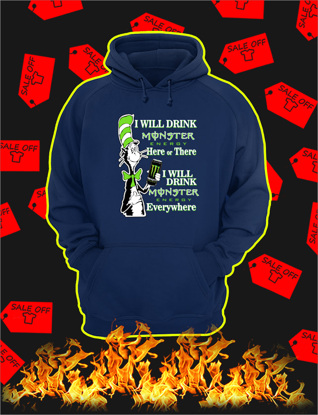 Dr Seuss Cat I Will Drink Monster Energy Here Or There hoodie