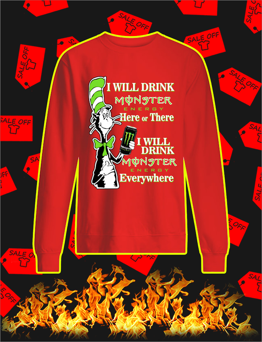 Dr Seuss Cat I Will Drink Monster Energy Here Or There sweatshirt