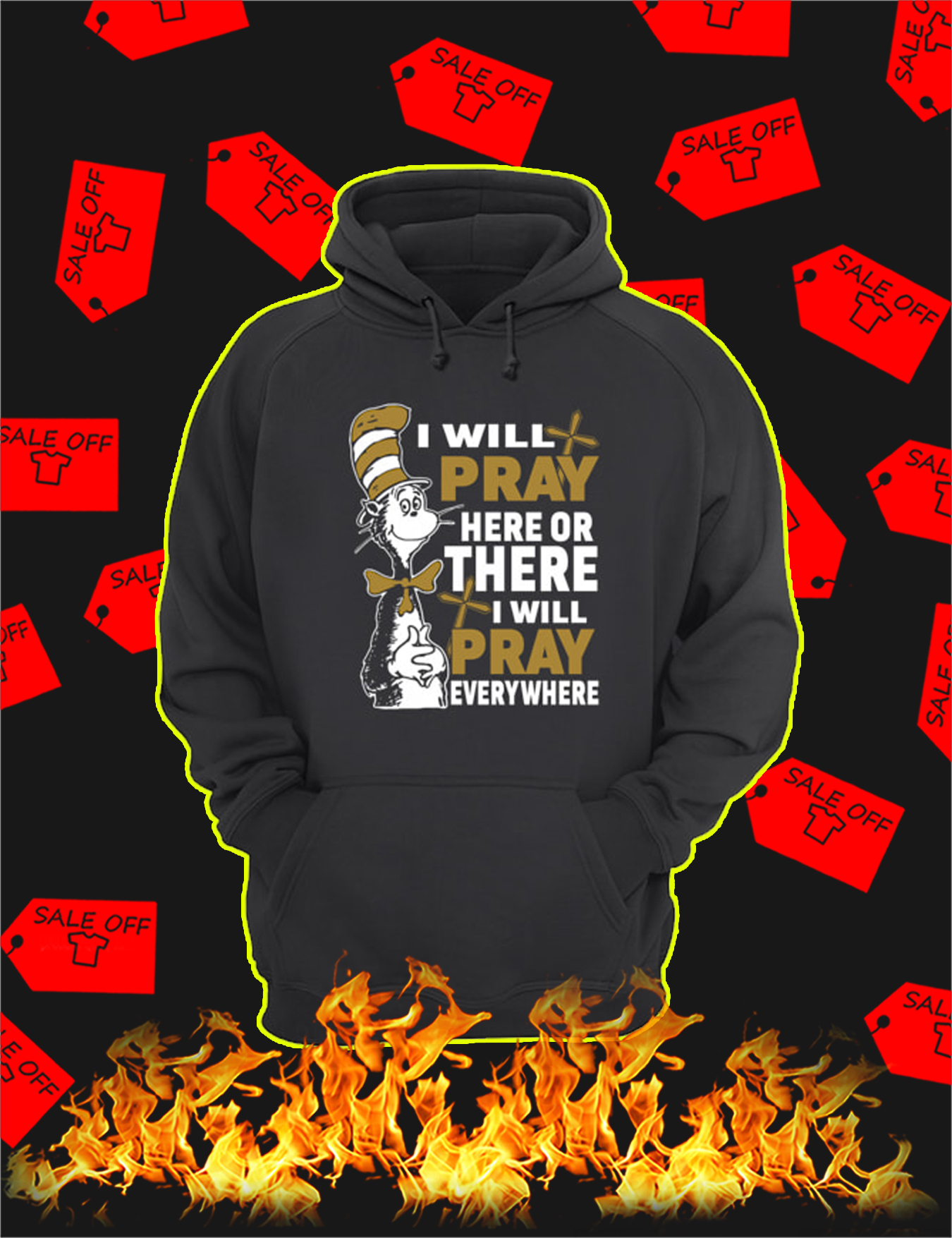 Dr Seuss Cat I Will Pray Here Or There Hoodie