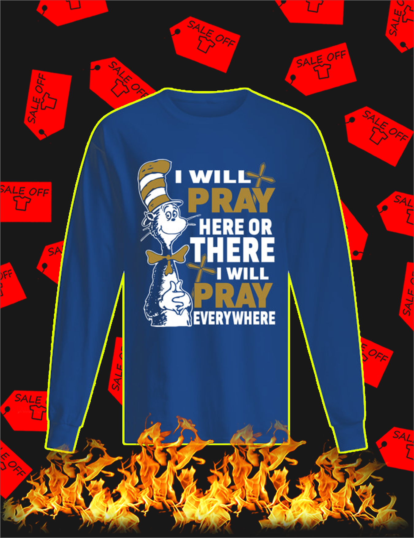 Dr Seuss Cat I Will Pray Here Or There Long Sleeve Tee