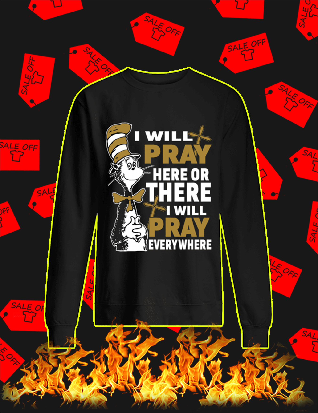 Dr Seuss Cat I Will Pray Here Or There Sweatshirt