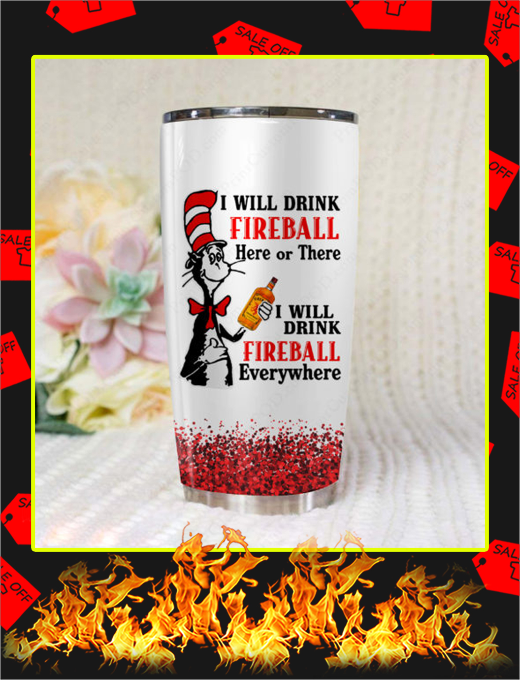 Dr Seuss I Will Drink Fireball Cinnamon Whisky Here Or There Tumbler- 20 oz