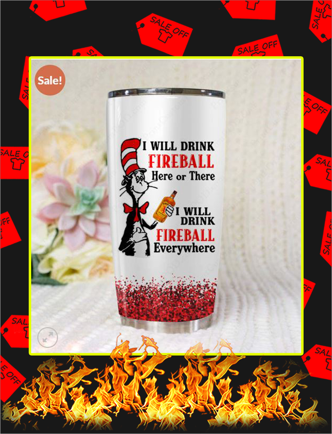Dr Seuss I Will Drink Fireball Here Or There Tumbler- 20 oz